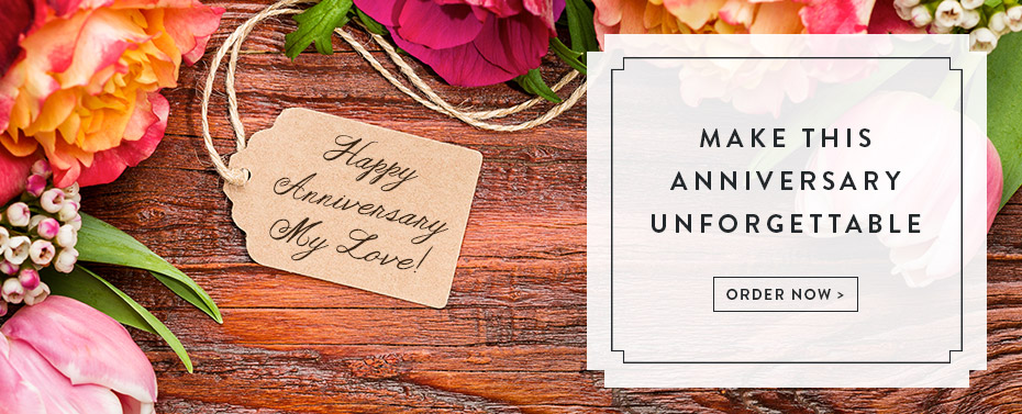 Make this Anniversary Unforgettable.